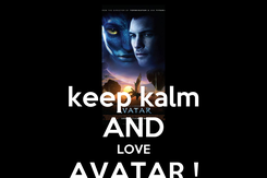 Poster: keep kalm AND LOVE AVATAR !