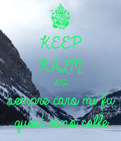 Poster: KEEP KALM AND sempre caro mi fu quest'ermo colle