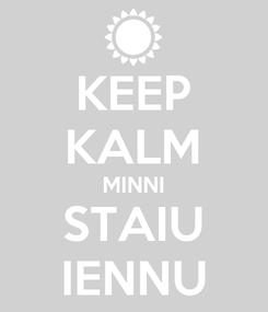 Poster: KEEP KALM MINNI STAIU IENNU