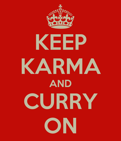 Poster: KEEP KARMA AND CURRY ON