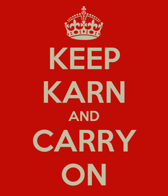 Poster: KEEP KARN AND CARRY ON
