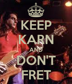 Poster: KEEP KARN AND DON'T FRET