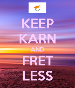 Poster: KEEP KARN AND FRET LESS