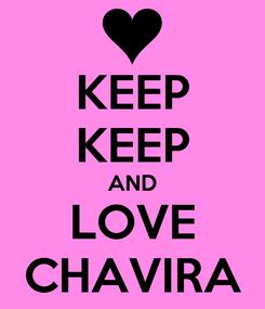 Poster: KEEP KEEP AND LOVE CHAVIRA