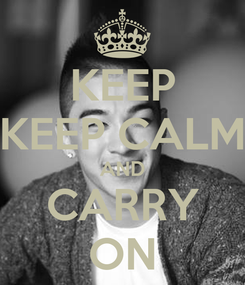 Poster: KEEP KEEP CALM AND CARRY ON