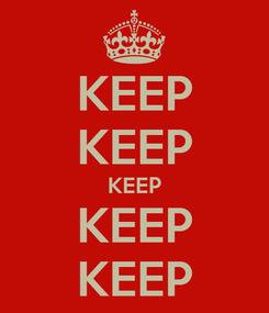 Poster: KEEP KEEP KEEP KEEP KEEP