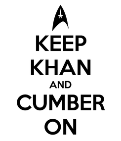 Poster: KEEP KHAN AND CUMBER ON