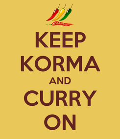 Poster: KEEP KORMA AND CURRY ON