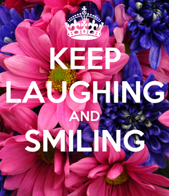 Poster: KEEP LAUGHING AND SMILING