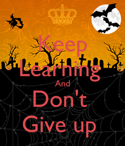 Poster: Keep Learning  And Don't  Give up