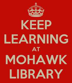 Poster: KEEP LEARNING AT MOHAWK LIBRARY