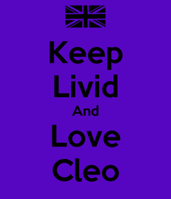 Poster: Keep Livid And Love Cleo