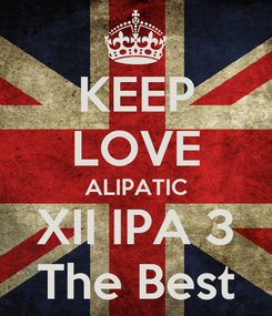 Poster: KEEP LOVE ALIPATIC XII IPA 3 The Best