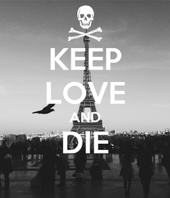 Poster: KEEP LOVE AND DIE