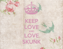 Poster: KEEP LOVE AND LOVE SKUNK