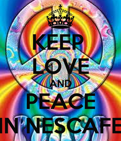 Poster: KEEP  LOVE AND PEACE IN NESCAFE
