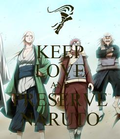 Poster: KEEP LOVE AND PRESERVE NARUTO