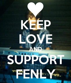 Poster: KEEP LOVE AND SUPPORT FENLY