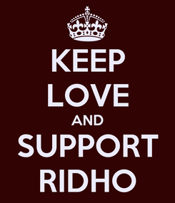 Poster: KEEP LOVE AND SUPPORT RIDHO