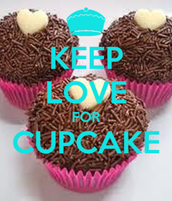 Poster: KEEP LOVE FOR CUPCAKE