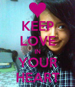 Poster: KEEP LOVE IN YOUR HEART
