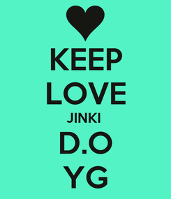 Poster: KEEP LOVE JINKI  D.O YG