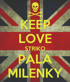 Poster: KEEP LOVE STRIKO PALA MILENKY