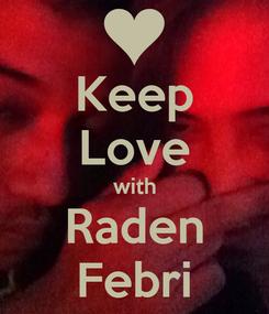 Poster: Keep Love with Raden Febri