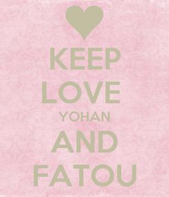Poster: KEEP LOVE  YOHAN AND FATOU