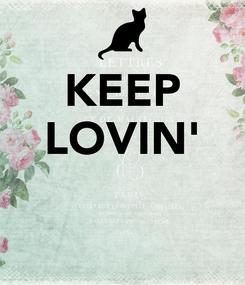 Poster: KEEP LOVIN'
