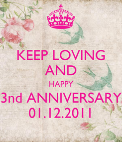 Poster: KEEP LOVING AND HAPPY 3nd ANNIVERSARY 01.12.2011