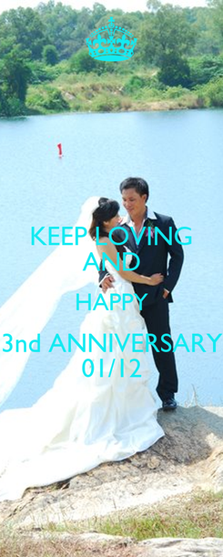Poster: KEEP LOVING AND HAPPY 3nd ANNIVERSARY 01/12