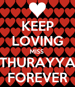 Poster: KEEP LOVING MISS  THURAYYA FOREVER