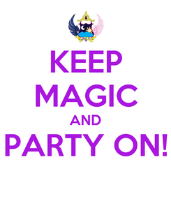 Poster: KEEP MAGIC AND PARTY ON!