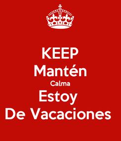 Poster: KEEP Mantén Calma Estoy  De Vacaciones