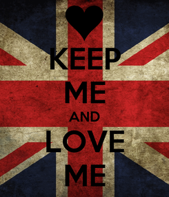 Poster: KEEP ME AND LOVE ME