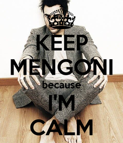 Poster: KEEP MENGONI because I'M CALM