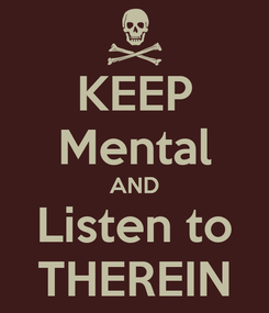 Poster: KEEP Mental AND Listen to THEREIN