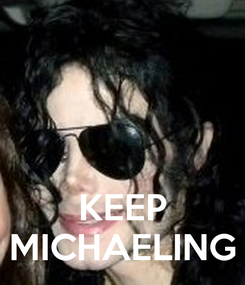 Poster:    KEEP MICHAELING