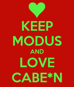 Poster: KEEP MODUS AND LOVE CABE*N