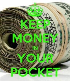 Poster: KEEP MONEY IN YOUR POCKET