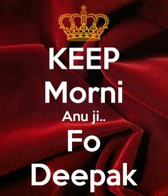 Poster: KEEP Morni Anu ji.. Fo Deepak