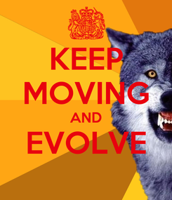 Poster: KEEP MOVING AND EVOLVE