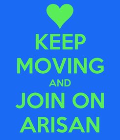 Poster: KEEP MOVING AND JOIN ON ARISAN