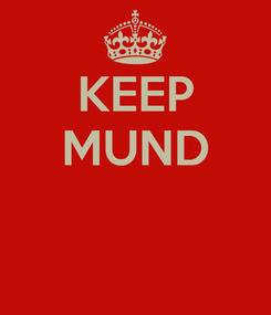 Poster: KEEP MUND