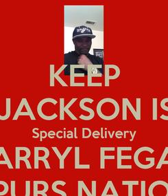 Poster: KEEP NATE JACKSON IS SPUR Special Delivery DARRYL FEGAN SPURS NATION