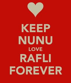 Poster: KEEP NUNU LOVE RAFLI FOREVER