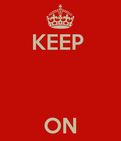 Poster: KEEP     ON