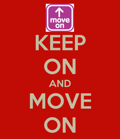 Poster: KEEP ON AND MOVE ON