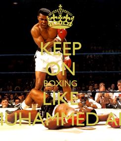 Poster: KEEP ON BOXING LIKE MUHAMMED ALI